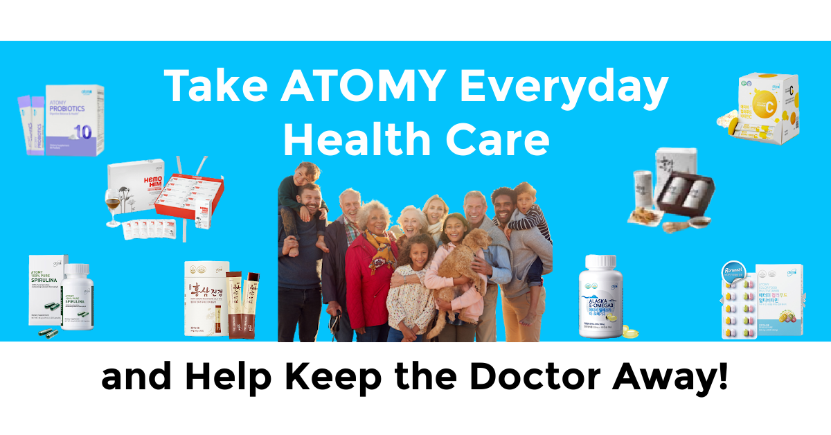 ATOMY Health Care Products - Take ATOMY Everyday Help Keep Doctor Away